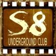 S8 Underground Club